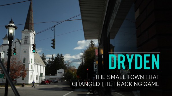Dryden The Small Town that Changed the Fracking Game