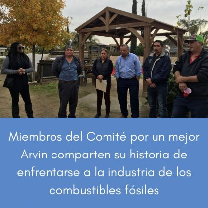 Miembros del Comité por un mejor Arvin comparten su historia de enfrentarse a la industria de los combustibles fósiles