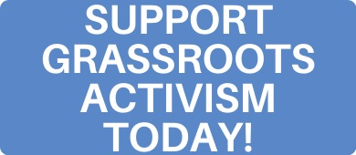 Support Grassroots Activism Today!