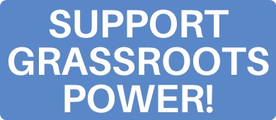 Support Grassroots Power!